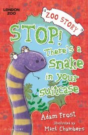 Stop! Theres a Snake in Your Suitcase - Frost, Adam