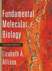 Fundamental Molecular Biology 2E - Allison, Lizabeth