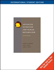 Advanced Nutrition and Human Metabolism, International Edition - Gropper, Sareen