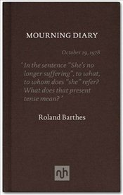 Mourning Diary : Introduced by Michael Wood - Barthes, Roland