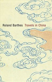 Travels in China - Barthes, Roland