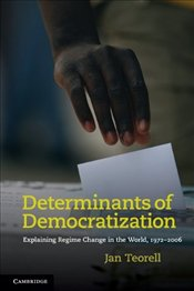 Determinants of Democratization : Explaining Regime Change in the World, 1972-2006 - Teorell, Jan