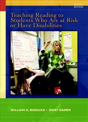 Teaching Reading to Students Who are At-Risk or Have Disabilities: A Multi-Tier Approach  - Bursuck, William D.