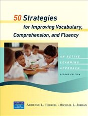 50 Strategies for Improving Vocabulary, Comprehension and Fluency  - Herrell, Adrienne L.