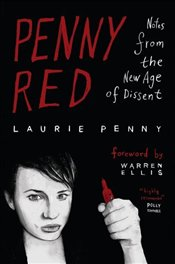 Penny Red : Notes from the New Age of Dissent - Penny, Laurie