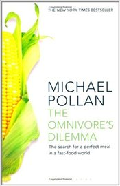 Omnivores Dilemma : The Search for a Perfect Meal in a Fast-Food World - Pollan, Michael
