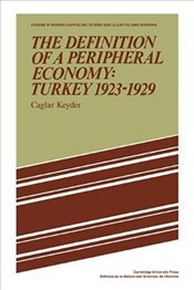 Definition of a Peripheral Economy : Turkey 1923-1929 - Keyder, Çağlar