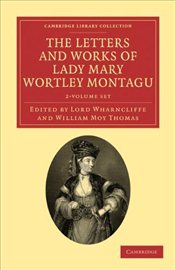 Letters and Works of Lady Mary Wortley Montagu 2 Volume  - Montagu, Lady Mary Wortley