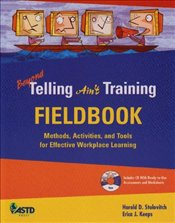 Beyond Telling Aint Training: Field Book - Stolovitch, Harold D.