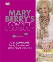 Mary Berry Complete Cookbook - Berry, Mary