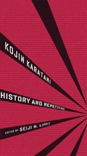 History and Repetition - Karatani, Kojin