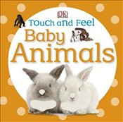 Touch and Feel : Baby Animals  -