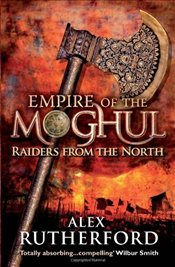 Empire of the Moghul : Raiders from the North  - Rutherford, Alex
