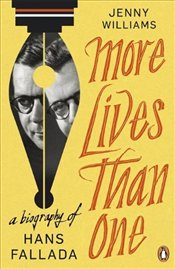 More Lives than One : A Biography of Hans Fallada - Williams, Jenny