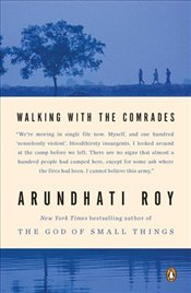 Walking with the Comrades - Roy, Arundhati