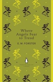 Where Angels Fear to Tread - Forster, E. M.