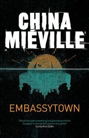 Embassytown - Mieville, China
