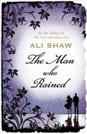 Man Who Rained the Air  - Shaw, Ali