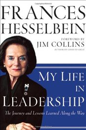 My Life in Leadership : The Journey and Lessons Learned Along the Way  - Hesselbein, Frances