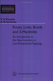 Knots, Links, Braids and 3-Manifolds: An Introduction to the New Invariants in Low-Dimensional Topol - Prasolov, Victor V.