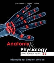 Anatomy and Physiology : From Science to Life 3e ISV - Jenkins, Gail W.