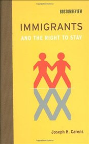 Immigrants and the Right to Stay - Carens, Joseph