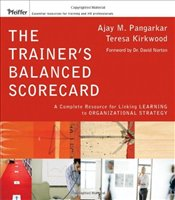 Trainers Balanced Scorecard : A Complete Resource for Linking Learning to Organizational Strategy - Kirkwood, Teresa