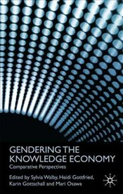 Gendering the Knowledge Economy : Comparative Perspectives - Walby, Sylvia