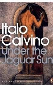 Under the Jaguar Sun - Calvino, Italo