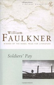 Soldiers Pay - Faulkner, William