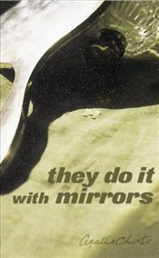 They Do It With Mirrors - Christie, Agatha