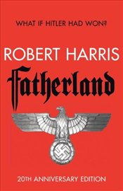 Fatherland : 20th Anniversary Edition - Harris, Robert