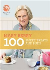 My Kitchen Table : 100 Sweet Treats and Puds - Berry, Mary