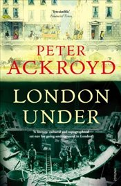 London Under - Ackroyd, Peter