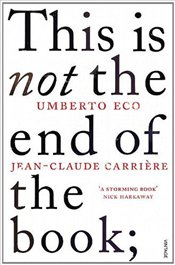 This is Not the End of the Book - Eco, Umberto