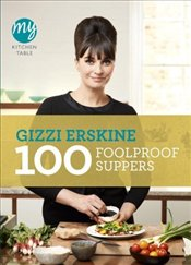 My Kitchen Table : 100 Foolproof Suppers - Erskine, Gizzi