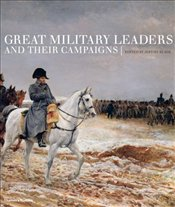 Great Military Leaders and their Campaigns - Black, Jeremy