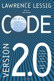 Code : Version 2.0 - Lessig, Lawrence