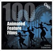 100 Animated Feature Films  - Osmond, Andrew