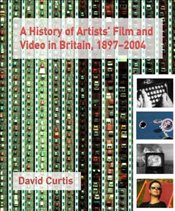 History of Artists Film and Video in Britain, 1897-2004 - Curtis, David