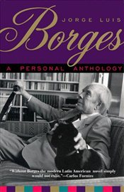 Personal Anthology - Borges, Jorge Luis