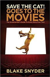 Save the Cat! Goes to the Movies : The Screenwriters Guide to Every Story Ever Told - Snyder, Blake