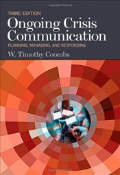 Ongoing Crisis Communication : Planning, Managing, and Responding - Coombs, W. (William) Timothy (Tim)