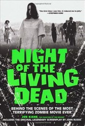 Night of the Living Dead : The Inside Story of the Most Terrifying Zombie Movie Ever - Kane, Joe