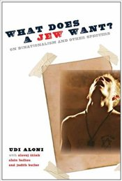 What Does a Jew Want?: On Binationalism and Other Specters (Insurrections: Critical Studies in Relig - Aloni, Udi