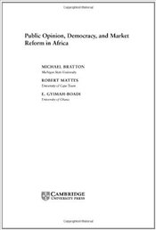 Public Opinion, Democracy, and Market Reform in Africa - Bratton, Michael