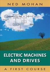 Electric Machines and Drives : A First Course - MOHAN, NED
