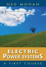 Electric Power Systems : A First Course  - MOHAN, NED