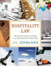 Hospitality Law 4E WIE : Managing Legal Issues in the Hospitality Industry  - Barth, Stephen