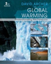 Global Warming 2e : Understanding the Forecast - Archer, David